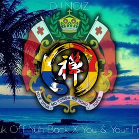 DJ NOIZ- Bruk Off Yuh Back X You & Your Friends