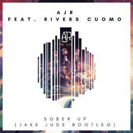 Sober Up (Jake Jude Bootleg)