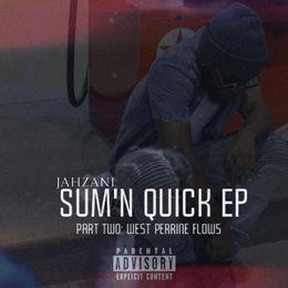 Jahzani - Sum'n Quick 2: West Perrine Flows Cover Art