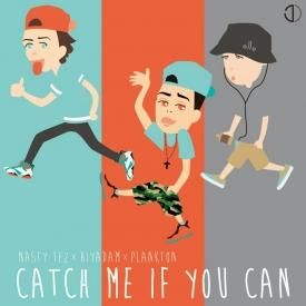 Catch me if you can - NastyTEZ,HIYADAM,Plankton (Prod.Plankton)