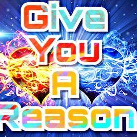 Give You A Reason