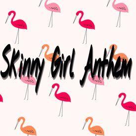 Skinny Girl Anthem (she twerking dat back)