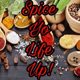Spice Yo Life Up!
