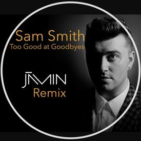 Too Good at Goodbyes Jamin Remix