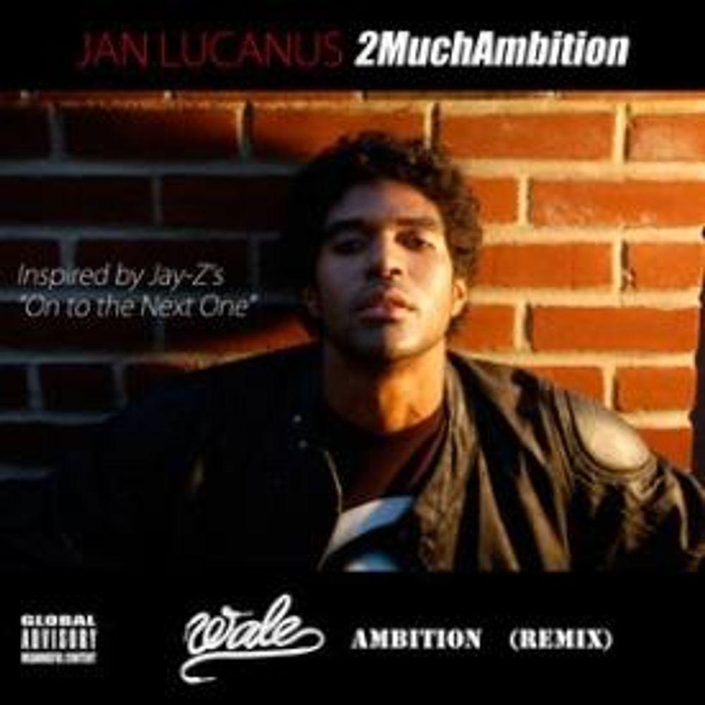 2muchambition Wale Ambition Remix By Jan Lucanus Listen On Audiomack