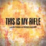 Jason James & Rodney Hazard - This Is My Rifle Cover Art