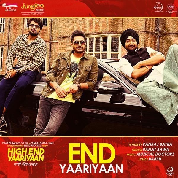 End Yaariyaan High End Yaariyaan By Ranjit Bawa From Jatt Life