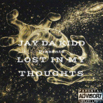 Jay Da Kidd - Lost In My Thoughts Cover Art