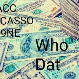 Who Dat *BlaccPicasso*