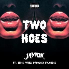 Two Hoes Ft Eddie Vanz (Prd. By Noo$e){Remastered}