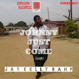 jay kelly rahp - Johnny Just Come(JJC) Cover Art