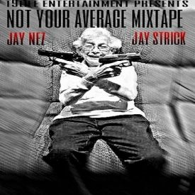 Jay Nez - Not Your Average Mixtape Cover Art