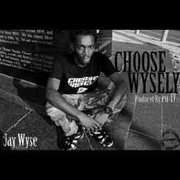 Jay Wyse - Choose Wysely Cover Art