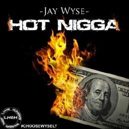 Jay Wyse - Hot Nigga Cover Art