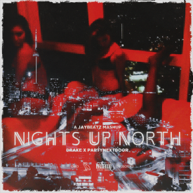 Nights Up North (A JAYBeatz Mashup)