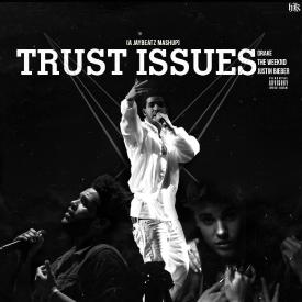 Trust Issues (A JAYBeatz Mashup) [feat. Tha Biebs]