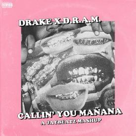 Callin' You Manana (A JAYBeatz Mashup)