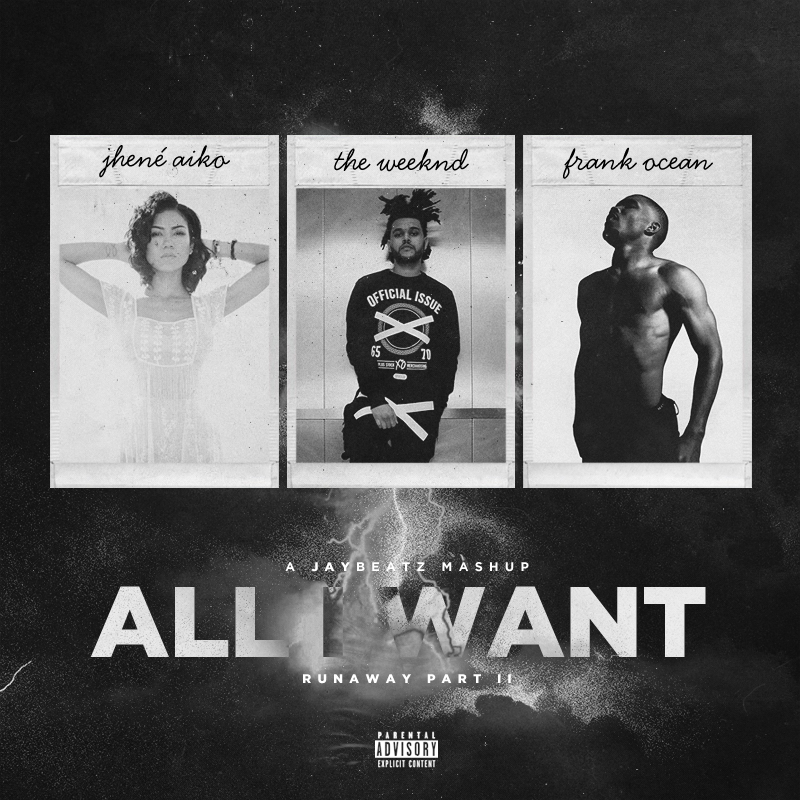 Jhene Aiko X The Weeknd X Frank Ocean Quot All I Want