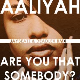 Are You That Somebody? (A JAYBeatz & Deadlex Remix)