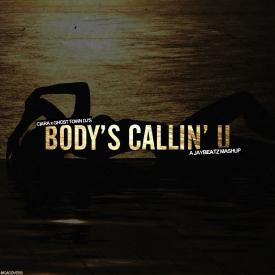 Body's Callin' U (A JAYBeatz Mashup)