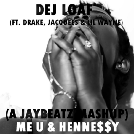 Me U & Hennessy (A JAYBeatz Mashup) [feat. Drake, Jacquees & Lil Wayne]
