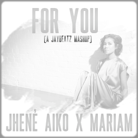 For You (A JAYBeatz Mashup)