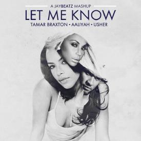 Let Me Know (A JAYBeatz Mashup)