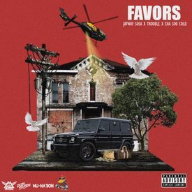 Favors X JayWay Sosa X Trouble X Cha Soo Cold