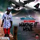 MAKING IT MOVE  (Produced by JAYY V VONDON)