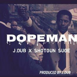 J.Dub - Dopeman Ft. Shotgun Suge (Prod. by J.Dub) Cover Art