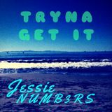 Jessienumb3rs - Tryna Get It Cover Art