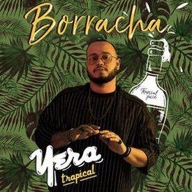 Yera Trapical - Borracha