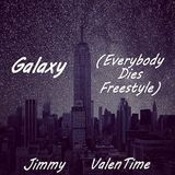 Jimmy  ValenTime - Galaxy (Everybody Dies Freestyle) Cover Art
