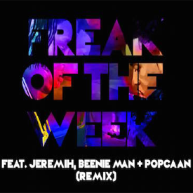 Freak Of The Week (Remix) (feat. Jeremih, Beenie Man & Popcaan)