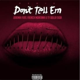 Don't Tell Em (Remix) (ft. French Montana & Ty Dolla $ign)