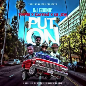 Put On (Prod. by DJ Goonie & Disko Boogie)