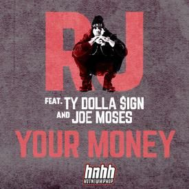 Your Money (feat. Ty Dolla $ign & Joe Moses)