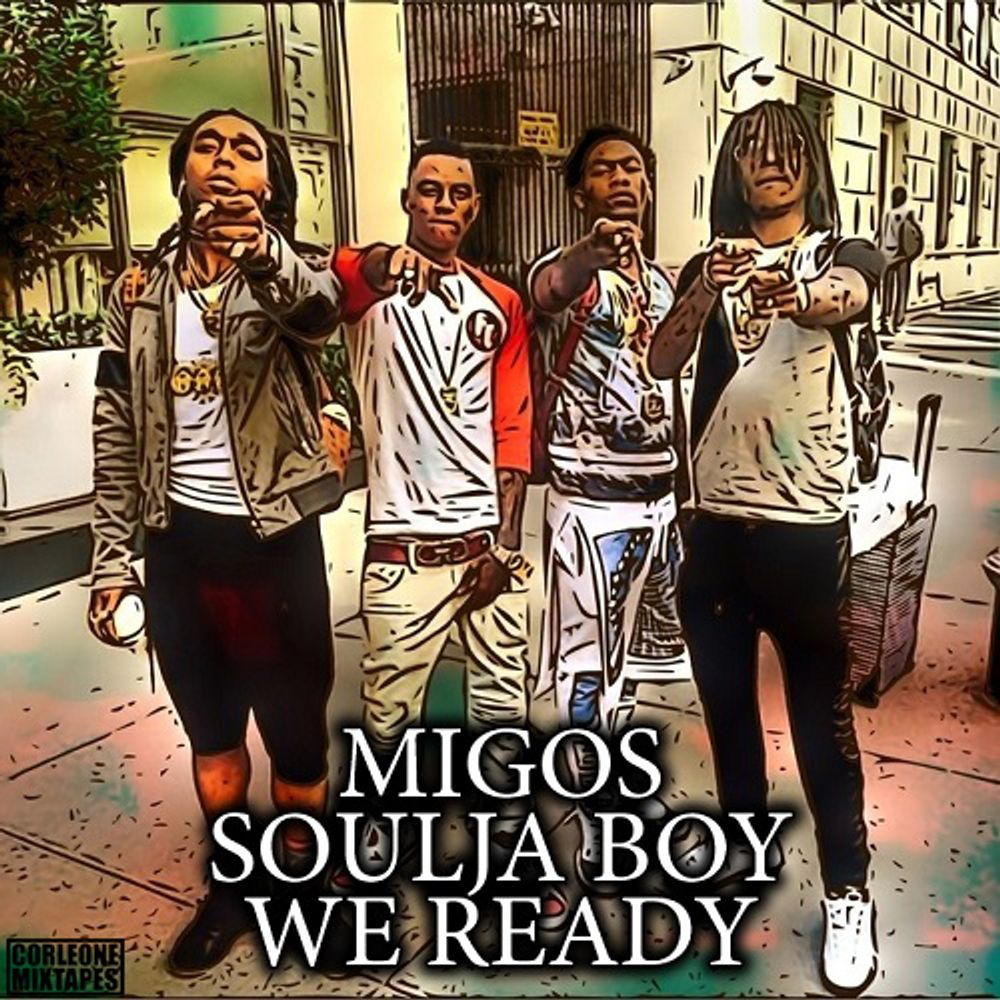 We Ready by Migos & Soulja Boy, from Jirka Corleone: Listen