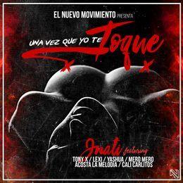 Jnati La Nueva Conexion - Una Vez Que Yo Te Toque (Prod. By Jnati La Nueva Conexion) Cover Art
