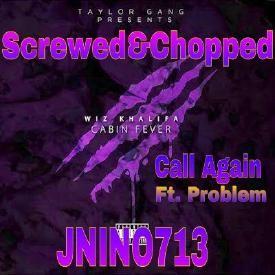 Call Again ( Screwed & Chopped by JNINO713 )