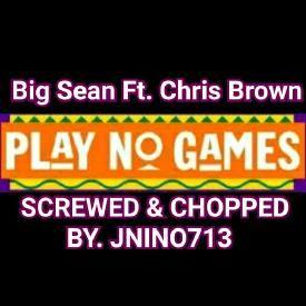 Big Sean Ft. Chris Brown - Play No Games ( Screwed & Chopped By JNINO713