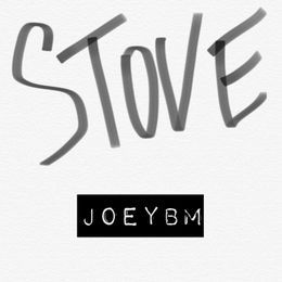 JoeyBM - Stove Cover Art