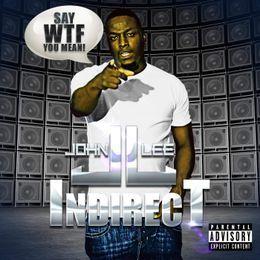 John Lee - Indirect #SayWtfyoumean Cover Art