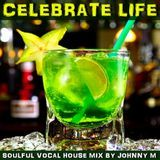 Johnny M In The Mix - Celebrate Life | Soulful House Cover Art