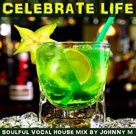 Celebrate Life | Soulful House