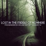 Johnny M In The Mix - Lost In The Middle Of Nowhere | Progressive House Set Cover Art