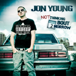 Jon Young - Not Thinking Bout 2morrow Cover Art