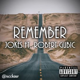 Remember Ft. Robert Gubic (Prod. Quote)