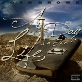 Josh Brown - A Day In The Life Cover Art
