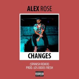 Alex Rose - Changes (Spanish Remix)